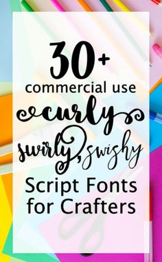 30+ Commercial Use Curly, Swirly, Swishy Script Fonts for Silhouette Cameo, Curio, Mint, Cricut Explore, or Maker crafters - http://cuttingforbusiness.com/2017/11/27/30-commercial-use-swirly-curly-swishy-script-fonts/