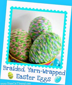 Braided, Yarn-Wrapped Plastic Easter Eggs are a great Easter craft idea! Yarn is braided and wrapped around plastic eggs for a unique textured look!
