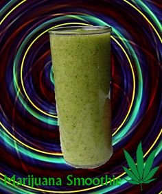 Marijuana Smoothie Juicing Marijuana Leaves Has Proven To Be An Effective Treatment For All Types Of Maladies, including Cancer, Crohn's Disease, Lupus and Brain Tumors.