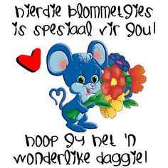 Hierdie blommetjies is spesiaal vir jou! Hoop jy het 'n wonderlike daggie! Good Morning Wishes, Good Morning Quotes, Lekker Dag, Afrikaanse Quotes, Goeie More, Morning Inspirational Quotes, Special Quotes, Prayers, Messages