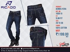 Ricado Product: Denim Lycra Art. No: 10081 B Fit: Slim Fit Size: 28 To 38 Fabric: 100% Cotton MRP: 1199.00 Only ‪#‎DenimLycra‬ ‪#‎Ricado‬ ‪#‎Cotton‬ ‪#‎Slimfit‬ ‪#‎Fit‬