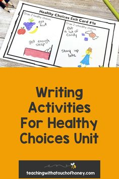 Looking for ways to integrate writing into your unit on making healthy choices? Students can write mini books, keep a journal, use hot seat questions, extend the anticipation guide, and complete exit cards. Writing Lesson Plans, Writing Lessons, Kids Writing, Writing Ideas, Health Activities, Spring Activities, Writing Activities, Learning Styles, Fun Learning