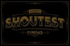 Shoutest typeface by Alterdeco Inc. on Creative Market