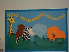LOVE THIS PHRASE! Will definitely use on an animal print/jungle theme bulletin board.