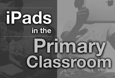 iPads in the Primary Classroom - download the PDF  http://sjunkins.posterous.com/ipads-in-the-primary-classroom