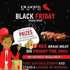 is almost here and we are giving you a chance to win BIG! Visit us this Friday for a special BRAAI where you will be entered into a draw to win a mystery prize on the spot when you apply!