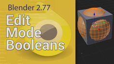 Blender 2.77 Edit mode booleans