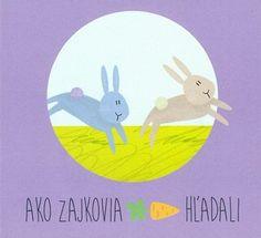 Gálová Zuzana:Ako zajkovia mrkvu hľadali