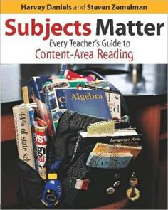 Subjects Matter: Every Teacher's Guide to Content-Area Reading / Edition 1  by Harvey Daniels, Steven Zemelman