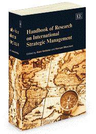 Handbook of Research on International Strategic Management - edited by Alain Verbeke and Helmut Merchant - November 2012 (Elgar original reference)