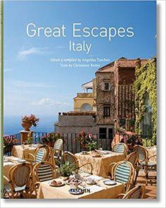 Great Escapes Italy: Christiane Reiter, Angelika Taschen: 9783836515818: Amazon.com: Books