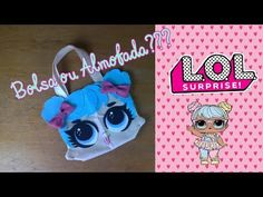 Bolsa L.O.L Surprise - YouTube Doll Party, Lalaloopsy, Lol Dolls, Felt Crafts, Arts And Crafts, Make It Yourself, Pattern, How To Make, Blog