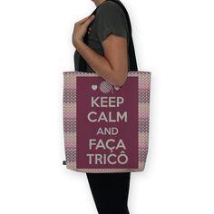 Bolsa KEEP CALM and FAÇA TRICÔ de @tricopap | Colab55