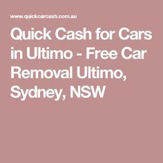 Quick Cash for Cars in Ultimo - Free Car Removal Ultimo, Sydney, NSW