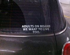 Car decal for those of us who don't have babies on board. Or who just want to live anyway.