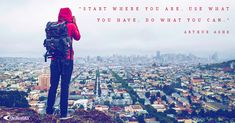 """""""Start where you are. Arthur Ashe, Start Where You Are, Career Quotes, Wednesday Wisdom"""