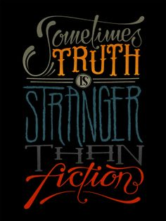 """Sometimes Truth is Stranger than Fiction"" by Simon Ålander, via Behance"
