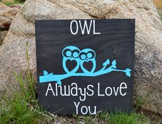 A personal favorite from my Etsy shop https://www.etsy.com/listing/280422176/owl-always-love-you-owls-home-decor-love
