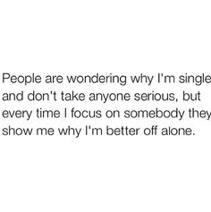 Sometimes being alone is better :)