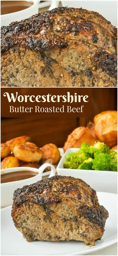 Worcestershire Butter Roast Beef - a simple method where a roasting butter also acts as a sort of marinade for the beef, keeping it moist and flavourful.