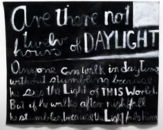 ƸӜƷ Colin McCahon, Are there not twelve hours of Daylight, Acrylic on canvas Walk In The Light, Light Of The World, Story Of Lazarus, Auckland Art Gallery, Text Form, New Zealand Art, Nz Art, Signwriting, Kunst