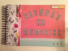 a recently completed custom order for a memory keeping scrapbook for a retirement gift