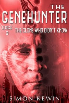 The Genehunter Case 3: The Clone Who Didn't Know