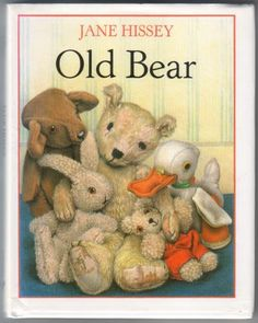 Old Bear (a delightful read with which we became acquainted when our son was small when we lived in Scotland)