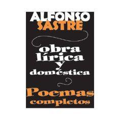 Obra lírica y doméstica : poemas completos / Alfonso Sastre