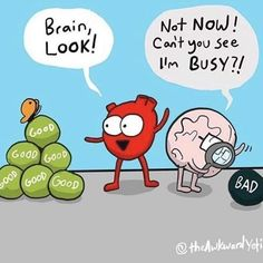 How often do we choose to look for the good? We find what we look for! Heart And Brain Comic, The Awkward Yeti, My Purpose In Life, Humor Grafico, Motivational Words, Emotional Healing, Getting To Know You, Really Funny, Growing Up