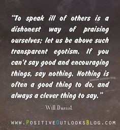 "My mom always said, ""If you can't say something nice, don't say anything at all."" I would do well to remember this! Great Quotes, Quotes To Live By, Inspirational Quotes, Words Quotes, Me Quotes, Quotable Quotes, Positive Work Environment, Say Something Nice, Facebook Quotes"