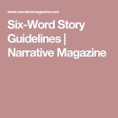 Six-Word Story Guidelines   Narrative Magazine