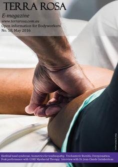 Terra rosa issue 18  Iliotibial Band Sydnrome, with comments Whitney Lowe, Til Luchau, Joe Muscolino, Robert Baker, Art Riggs.  Isometrics for tendon pain – Practical Implementation and considerations —  Ebonie Rio, Craig Purdam, Sean Docking & Jill Cook  An interview with  Dr. Jean-Claude Guimberteau How I treat Trochanteric Bursitis — Tom Ockler, PT Overpronation— Joe Muscolino Overselling Overpronation— Jeff Tan  The Hand-L Massage Tool: From Dream to Reality — Bob McAtee, LMT A working…