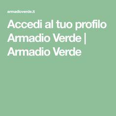 Accedi al tuo profilo Armadio Verde | Armadio Verde