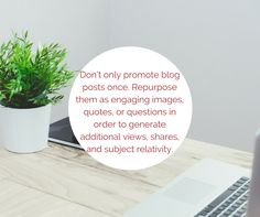 Don't only promote blog posts once. Repurpose them as engaging images, quotes, or questions in order to generate additional views, shares, and subject relativity. #fempreneur #femaleentrepreneur #techygirl #egm #learning #socialmedia #workathome #onlinebusiness #alwayslearning http://www.resources.egmanagementconsultant.us