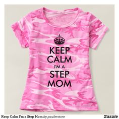 Keep Calm I'm a Step Mom Pink Women's Camouflage T-Shirt
