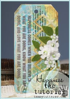 Tammy Tutterow Tutorial | Happiness is... mixed media tag tutorial featuring Tim Holtz and Hazel & Ruby.