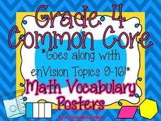 VOILA! Grade 4 Common Core Math Vocabulary Posters to go along with Topics 9-16 of ENVISION MATH!