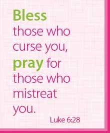 Allow your emotions first, and then yes, bless those who curse you and pray for those who mistreat you. They most likely need it