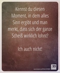 Hier old ? True Quotes, Words Quotes, Funny Quotes, Sayings, Quotes That Describe Me, German Quotes, German Words, Quotes And Notes, Funny Picture Quotes