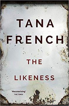 Amazon.fr - The Likeness: Dublin Murder Squad: 2 - Tana French - Livres