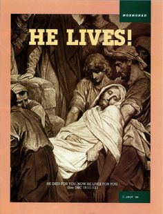 """A painting depicting the Savior's body being taken from the cross after the Crucifixion, paired with the words """"He lives!"""""""