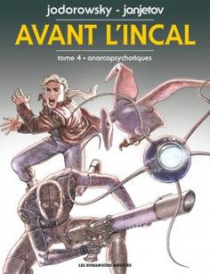 Avant l'Incal tome 4 - Anarcopsychotiques