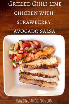Grilled Chili-Lime Chicken with Strawberry Avocado Salsa: Somer Cooks