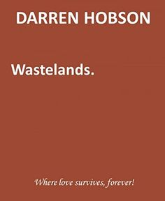 Wastelands by Darren Hobson http://www.amazon.co.uk/dp/B00VTH9CBG/ref=cm_sw_r_pi_dp_plKTwb13NK123