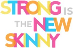 Strong is the new skinny quote