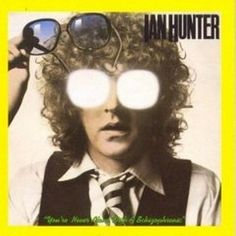 Ian Hunter - You re Never Alone With A Schizophrenic CANADA 1979 Lp near mint