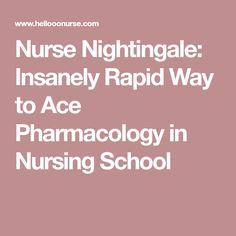 Nurse Nightingale: Insanely Rapid Way to Ace Pharmacology in Nursing School