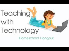 Teaching with Technology  - an iHomeschool Hangout. The bloggers of iHN discuss how they use technology to enrich their homeschool. From the internet to tablets, streaming video from Netflix, Amazon Instant Video, Hulu, Youtube, and much much more! Questions such as managing screen time, online classes, educational videos, and devices are tackled.