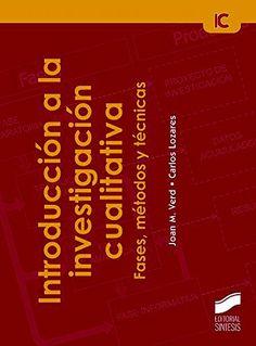 Introducción a la investigación cualitativa : fases, métodos y técnicas, D.L. 2016  http://absysnetweb.bbtk.ull.es/cgi-bin/abnetopac01?TITN=548890